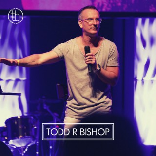 Todd Bishop    Messages from Church Unleashed
