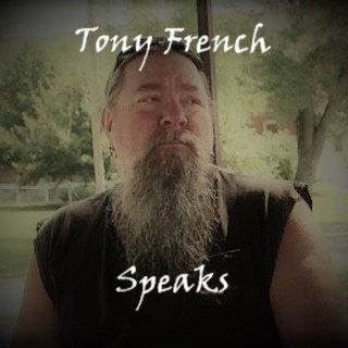 Tony French Speaks