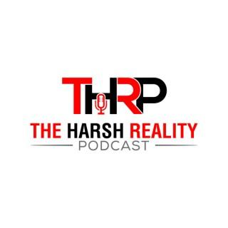 Harsh Reality Podcast