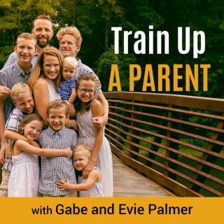 Train Up A Parent Podcast