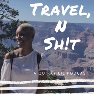Travel N Sh!t Podcast