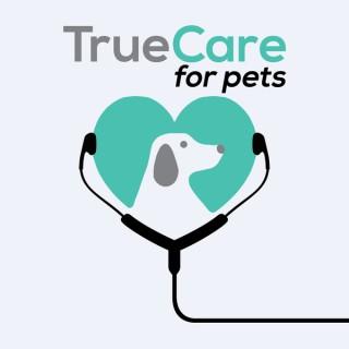 TrueCare for Pets Pawcast