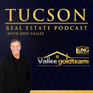 Tucsan Real Estate Podcast with Kathy Vallee