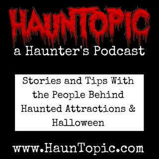 HaunTopic Radio: Haunted Attractions | Haunted Houses | Halloween | Haunters