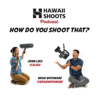 Hawaii Shoots: How Do You Shoot That?