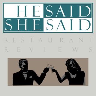 He Said, She Said Restaurant Reviews