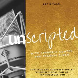 UNSCRIPTED with Kimberly & Frankie