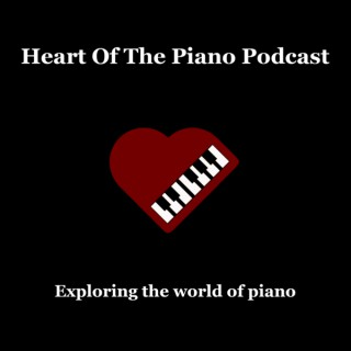 Heart of the Piano Podcast