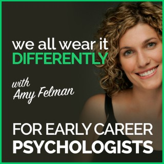 We All Wear It Differently - A Podcast for Early Career Psychologists
