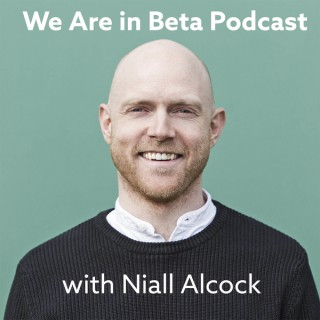 We Are In Beta Podcast