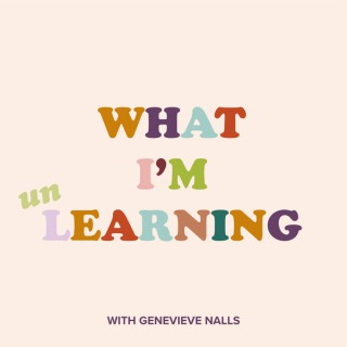 What I'm UnLearning
