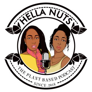 Hella Nuts Plant-Based Podcast