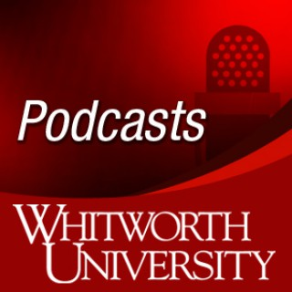 Whitworth Podcasts