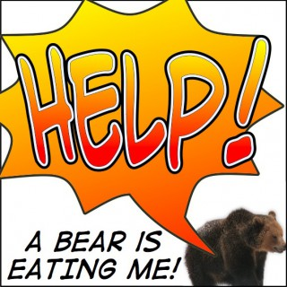 Help! A Bear Is Eating Me!