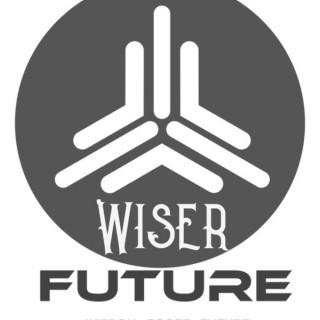 Wiser Future Podcast  Host Kent Lee