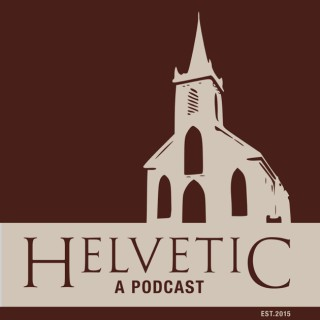 Helvetic: A Podcast