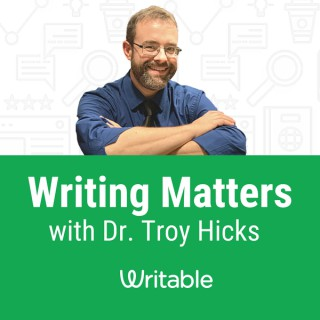 Writing Matters with Dr. Troy Hicks