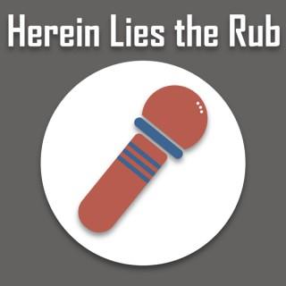Herein Lies the Rub