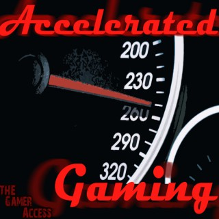 Accelerated Gaming – The Gamer Access