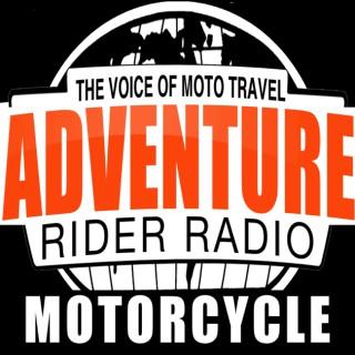 Adventure Rider Radio Motorcycle Podcast. Travel Adventures, Bike Tech Tips