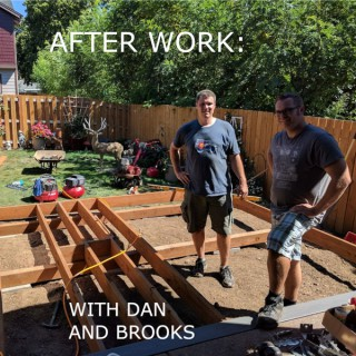 Afterwork: With Dan and Brooks