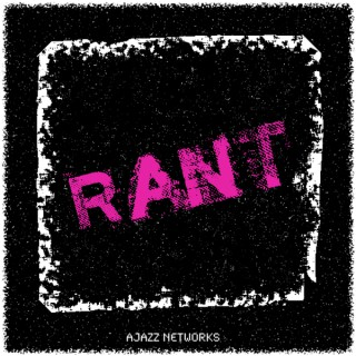 Ajazz Networks - R.A.N.T. Podcast