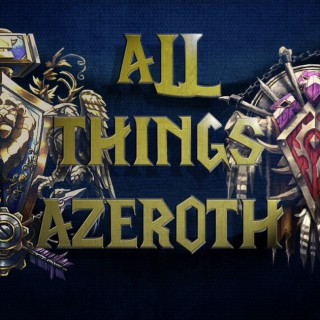 All Things Azeroth - Your World of Warcraft Podcast
