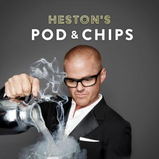 Heston's Pod & Chips