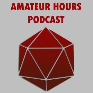 Amateur Hours: A DnD Podcast