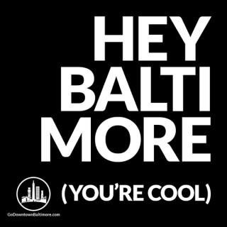 Hey Baltimore