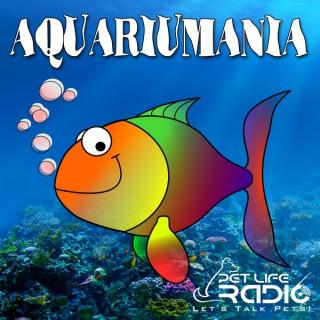 Aquariumania - Tropical Fish as Pets  - Pets & Animals on Pet Life Radio (PetLifeRadio.com)