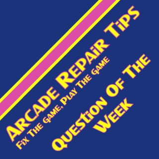 Arcade Repair Tips Weekly
