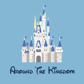 Around the Kingdom - A Disney Magic Kingdoms Podcast
