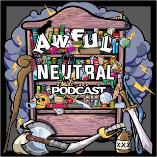 Awful Neutral: A Dungeons and Dragons Tale