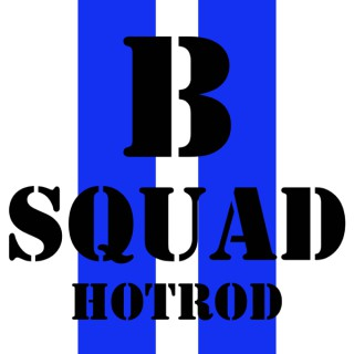 B Squad Hotrod: 4 guys building cars and hot rods