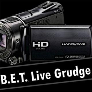 B.E.T.Live Grudge: Raw and Uncut