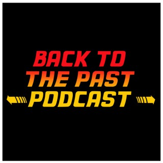 Back to the Past Podcast