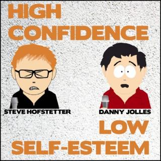 High Confidence, Low Self-Esteem