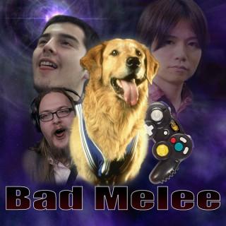 Bad Melee Podcast