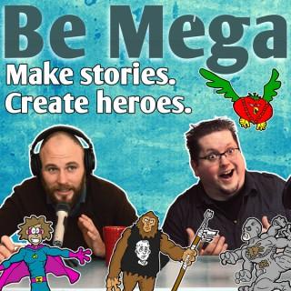Be Mega Podcast