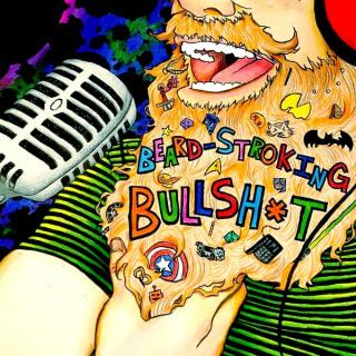Beard Stroking Bullsh*t