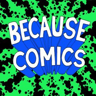 Because Comics