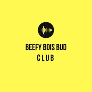 Beefy Bois Bud Club