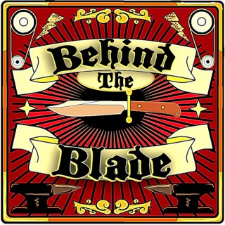 Behind the Blade Podcast