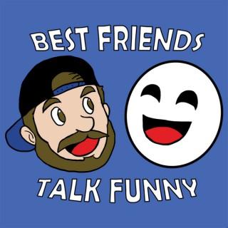 Best Friends Talk Funny