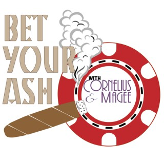 Bet Your Ash with Cornelius & Magee