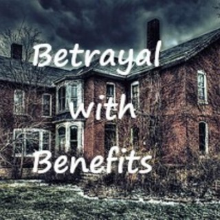 Betrayal with Benefits