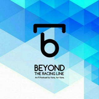 Beyond The Racing Line - Formula 1 Podcast
