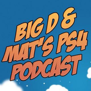 Big D & Mat's PS4 Podcast