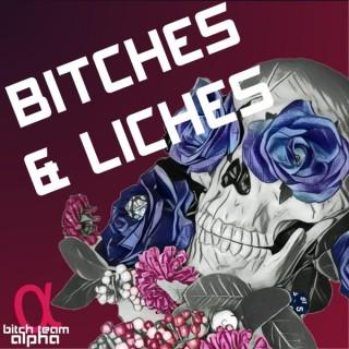 Bitches & Liches